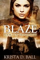 Blaze ebook by Krista D. Ball