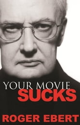 Your Movie Sucks ebook by Roger Ebert