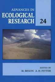 Advances in Ecological Research: Volume 24 ebook by Begon, M.