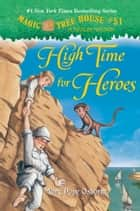 High Time for Heroes ebook by Mary Pope Osborne,Sal Murdocca