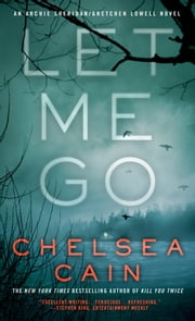 Let Me Go ebook by Chelsea Cain