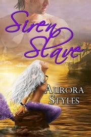 Siren Slave ebook by Aurora  Styles