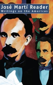 José Martí Reader - Writings on the Americas ebook by José Martí,Ivan A. Schulman