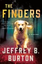 The Finders - A Mystery ebook by Jeffrey B. Burton