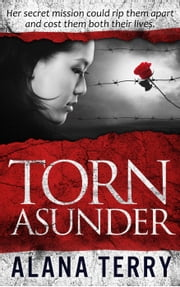 Torn Asunder - Whispers of Refuge, #3 eBook by Alana Terry