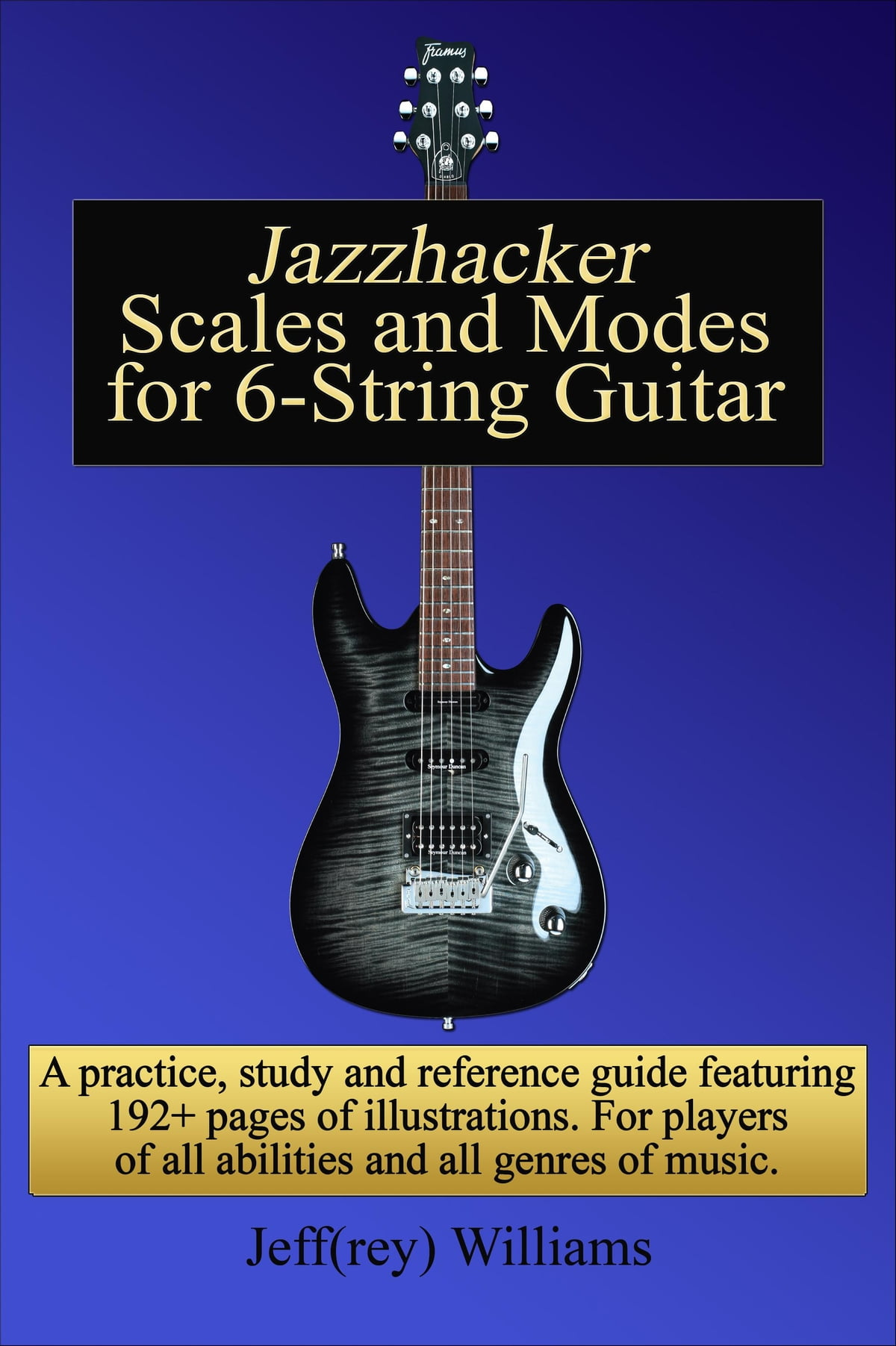 Jazzhacker Scales and Modes for 6-String Guitar eBook by