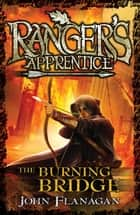 Ranger's Apprentice 2: The Burning Bridge ebook by Mr John Flanagan