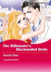 THE BILLIONAIRE'S BLACKMAILED BRIDE (Harlequin Comics) - Harlequin Comics ebook by Jacqueline Baird, Karan Dan