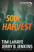 Soul Harvest - The World Takes Sides eBook by Tim LaHaye, Jerry B. Jenkins