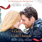 Baby, It's Cold Outside audiobook by Jennifer Probst, Emma Chase, Kristen Proby,...