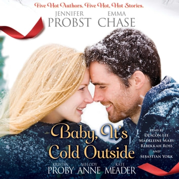 Baby, It's Cold Outside audiobook by Jennifer Probst,Emma Chase,Kristen Proby,Melody Anne,Kate Meader