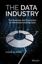 The Data Industry ebook by Chunlei Tang
