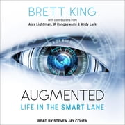 Augmented - Life in The Smart Lane audiobook by Brett King, JP Rangaswami, Alex Lightman,...