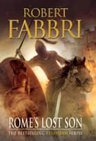 Rome's Lost Son ebook by Robert Fabbri