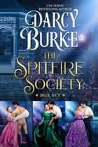 The Spitfire Society Books 1-3 - Never Have I Ever With a Duke, A Duke is Never Enough, A Duke Will Never Do ebook by Darcy Burke