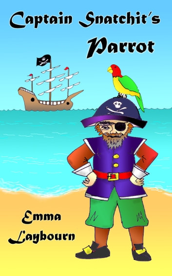 Captain Snatchit's Parrot ebook by Emma Laybourn