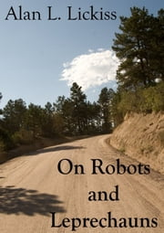 On Robots and Leprechauns ebook by Alan Lickiss