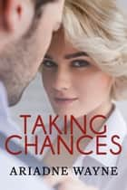 Taking Chances ebook by Ariadne Wayne
