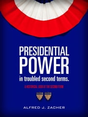 Presidential Power In Troubled Second Terms ebook by Alfred Zacher