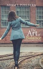 The Art of Balance - And New Ideas for a New Time ebook by