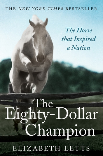 The Eighty Dollar Champion ebook by Elizabeth Letts