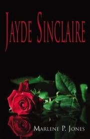 Jayde Sinclaire ebook by Marlene P. Jones