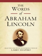 The Words of Abraham Lincoln ebook by Abraham Lincoln