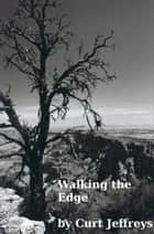 Walking the Edge ebook by Curt Jeffreys