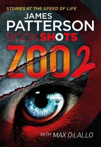 Zoo 2 - BookShots eBook by James Patterson