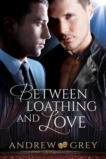Between Loathing and Love ebook by Andrew Grey