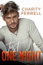Just One Night E-bok by Charity Ferrell