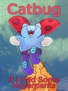 Catbug: If I Had Some Hoverpants ebook by Jason James Johnson