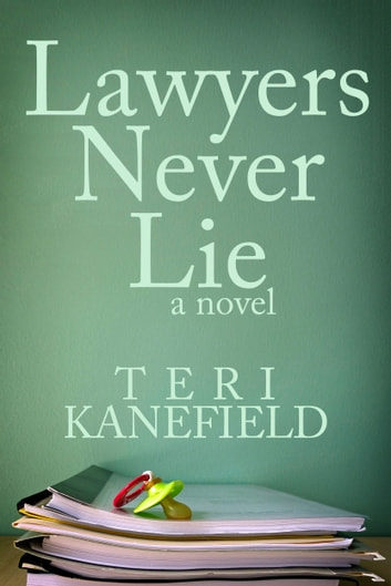 Lawyers Never Lie 電子書 by Teri Kanefield