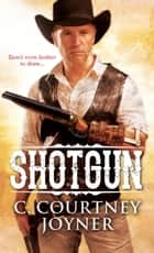 Shotgun ebook by C. Courtney Joyner