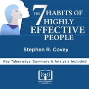 7 Habits of Highly Effective People by Stephen R. Covey, The - Key Takeaways, Summary & Analysis Included audiobook by Improvement Audio