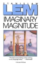 Imaginary Magnitude ebook by Stanislaw Lem