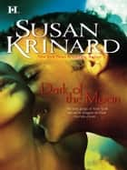 Dark of the Moon ebook by Susan Krinard