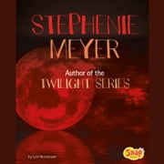 Stephenie Meyer - Author of the Twilight Series audiobook by Lori Mortensen