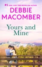 Yours And Mine ekitaplar by Debbie Macomber