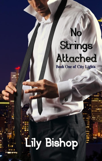 No Strings Attached - City Lights, #1 ebook by Lily Bishop