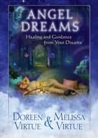 Angel Dreams ebook by Doreen Virtue, Melissa Virtue
