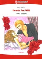 Hearts Are Wild (Harlequin Comics) - Harlequin Comics ebook by Towa Isesaki, Laura Wright