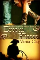Dream Kisses ebook by Verna Clay