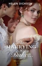 When Marrying a Duke... (Mills & Boon Historical) eBook by Helen Dickson