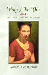 Pray Like This ebook by Michael Zarlengo