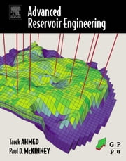 Advanced Reservoir Engineering ebook by Ahmed, Tarek, PH.D.