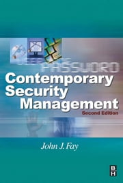 Contemporary Security Management ebook by Fay, John
