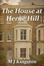 The House at Herne Hill - A Tiny Planet at the Edge of the Sky, #2 ebook by MJ Kingston