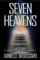 Seven Heavens ebook by Danielle Broussard