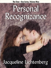 Personal Recognizance - Sime~Gen, Book 9 ebook by Jacqueline Lichtenberg